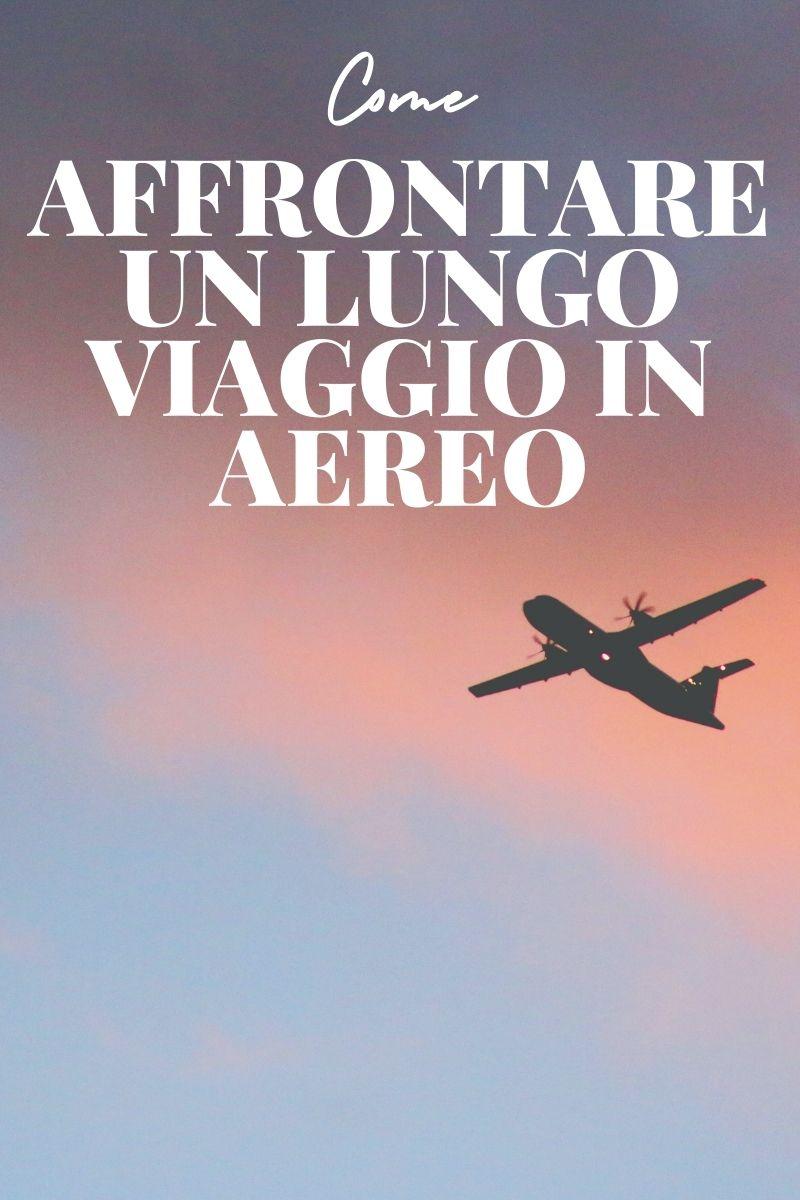 come affrontare lungo viaggio in aereo
